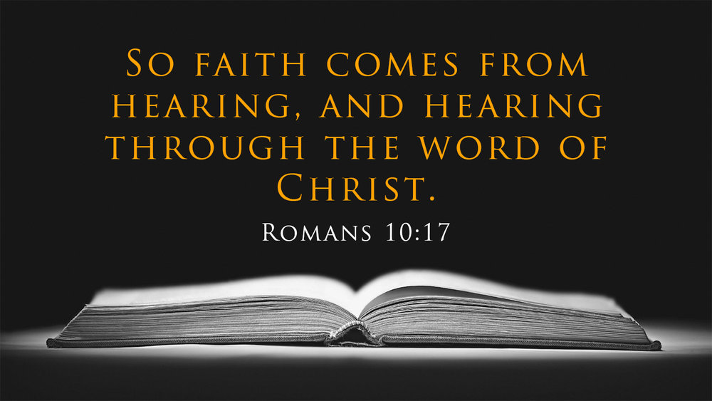 Romans 10:17 Faith Comes By Hearing — Tell the Lord Thank You