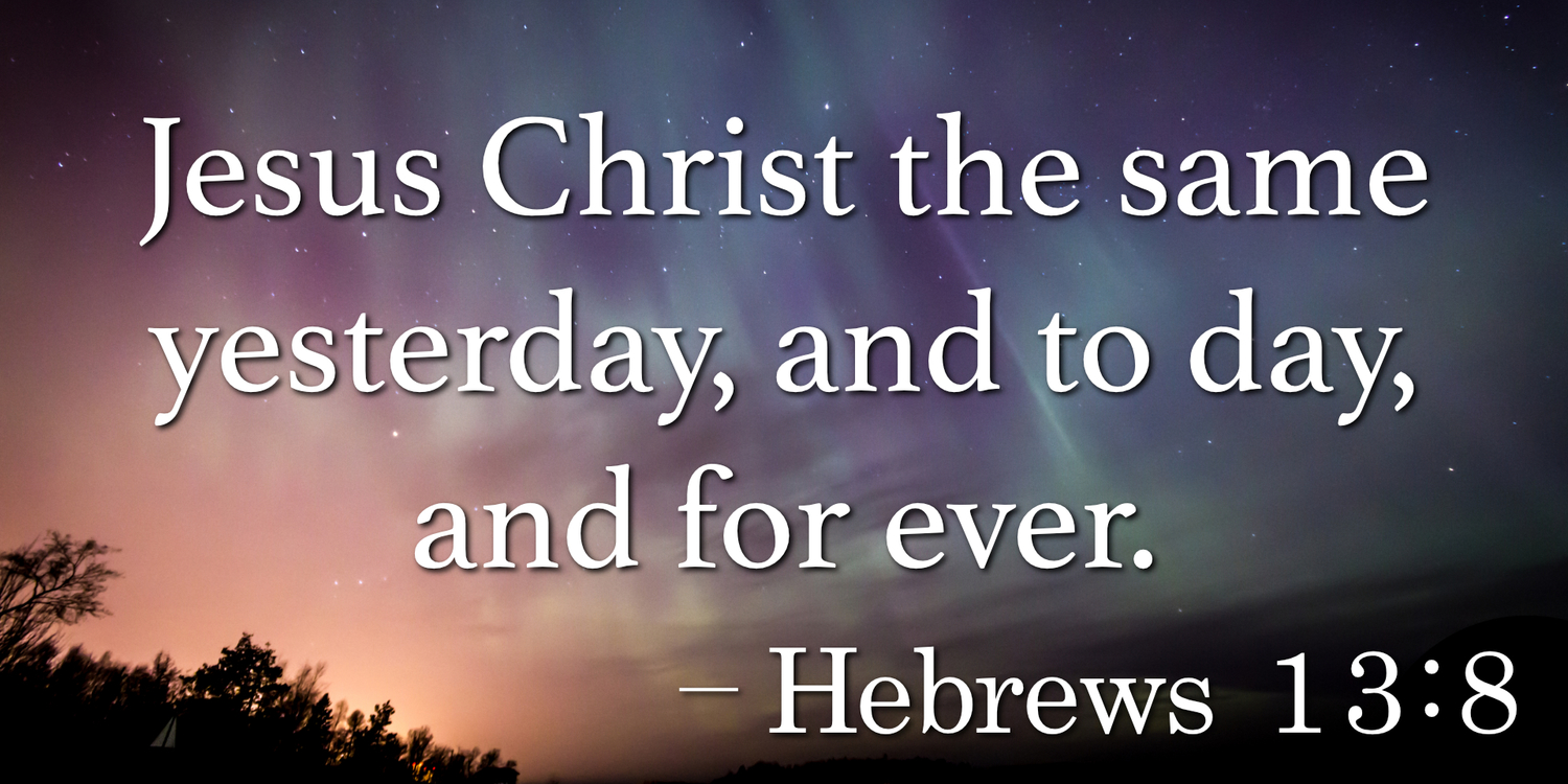 Hebrews 13:8 — Berea Project