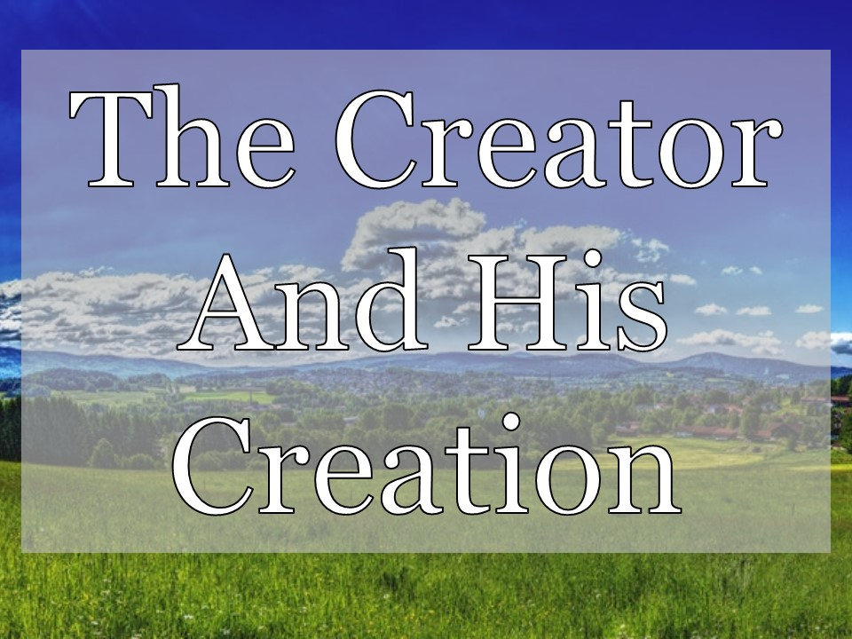 "Matt Mitchell - Hot Orthodoxy: [Matt's Messages] ""The Creator and His  Creation"""